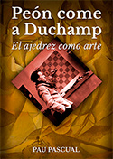 Peón come a Duchamp